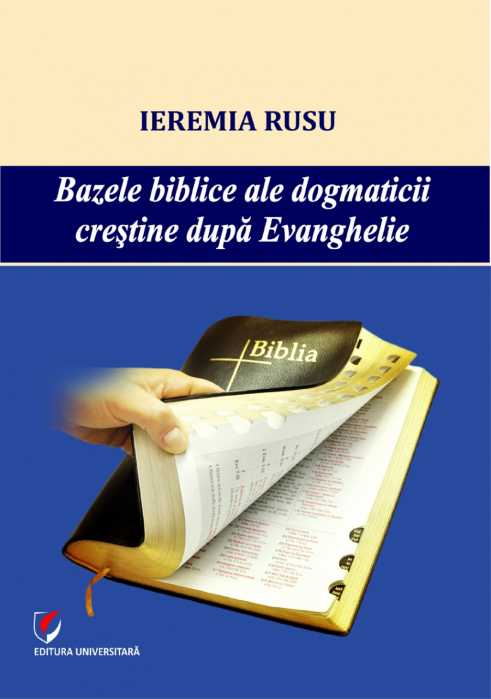 Bazele biblice ale dogmaticii crestine dupa Evanghelie 0