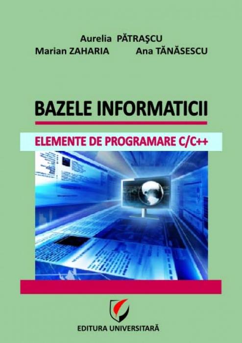 Bazele informaticii. Elemente de programare C/C++ 0