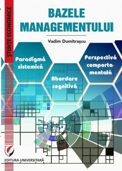 BAZELE MANAGEMENTULUI. Paradigma sistemica. Abordare cognitiva. Perspectiva comportamentala 0