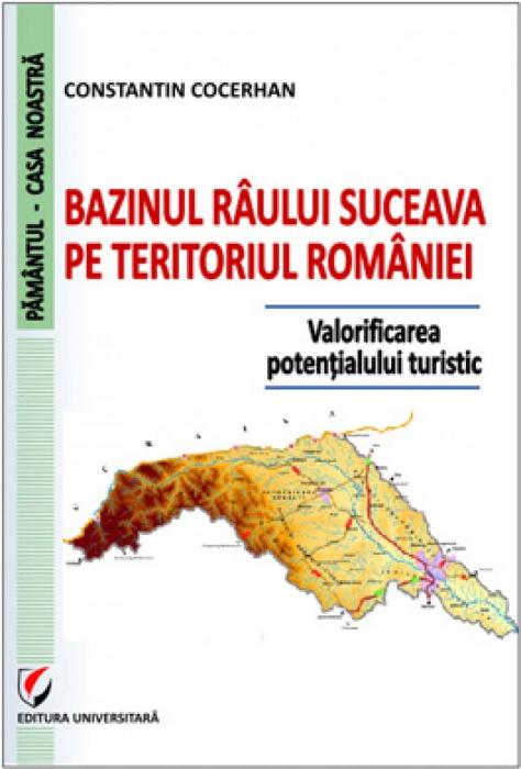 Bazinul raului Suceava pe teritoriul Romaniei. Valorificarea potentialului turistic 0
