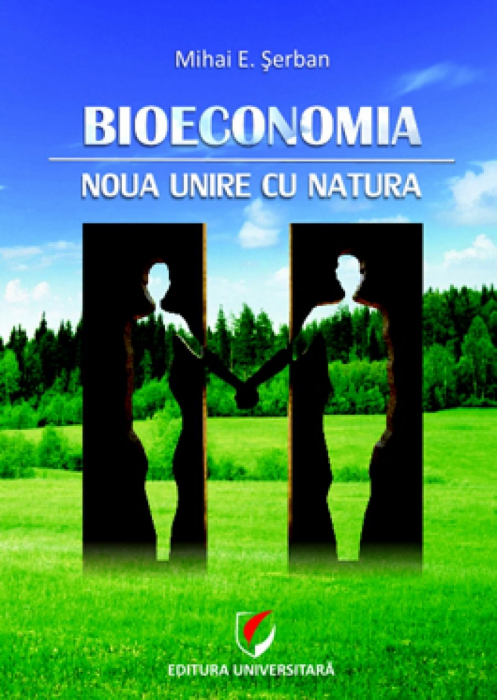 Bioeconomia. Noua unire cu natura 0