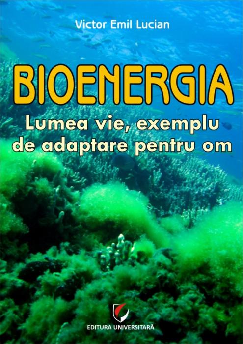 BIOENERGIA. LUMEA VIE, EXEMPLU DE ADAPTARE PENTRU OM 0