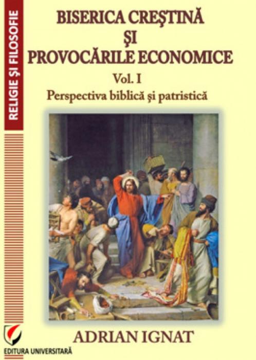 Biserica crestina si provocarile economice. I. Perspectiva biblica si patristica 0