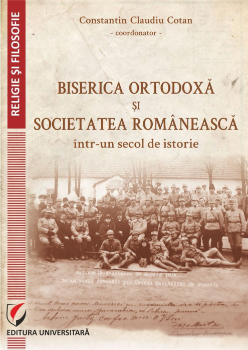 BISERICA ORTODOXA SI SOCIETATEA ROMANEASCA INTR-UN SECOL DE ISTORIE 0