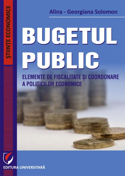 Bugetul public. Elemente de fiscalitate si coordonare a politicilor economice [0]