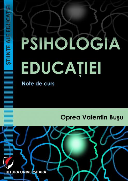 Psihologia educatiei. Note de curs [0]