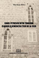Camil Petrescu between classical tragedy and ethics generation in 1930 [0]