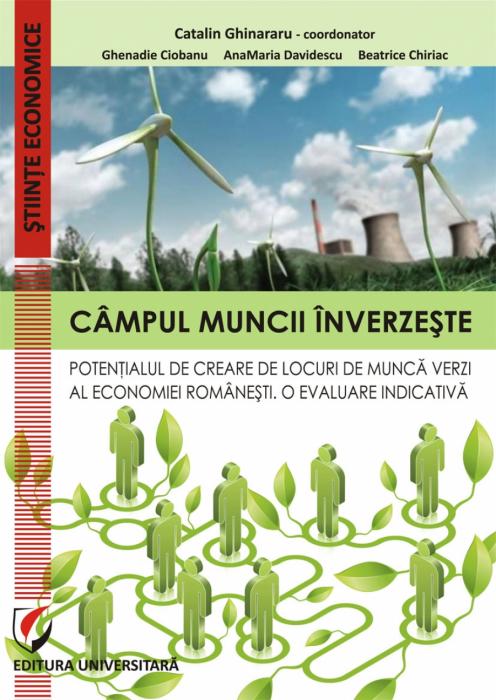 Campul muncii inverzeste. Potentialul de creare de locuri de munca verzi al economiei romanesti. O evaluare indicativa 0