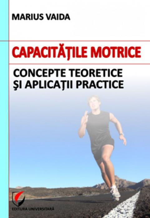 Capacitatile motrice. Concepte teoretice si aplicatii practice 0
