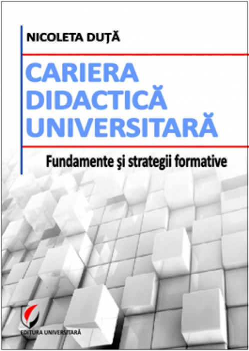 Cariera didactica universitara - Fundamente si strategii formative 0