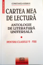 Cartea mea de lectura - Antologie de literatura universala 0