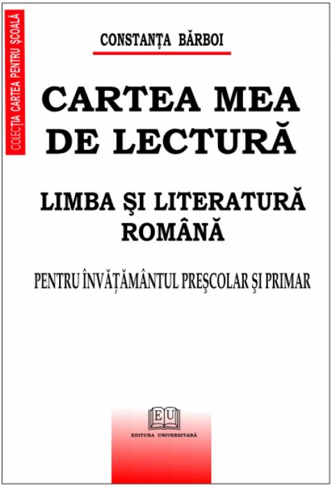 Cartea mea de lectura - Limba si literatura romana - Pentru invatamantul prescolar si primar 0