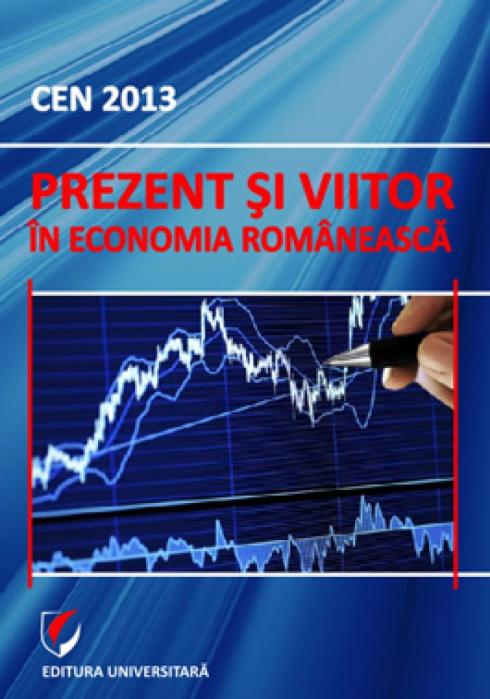 CEN 2013 - Prezent si viitor in economia romaneasca 0