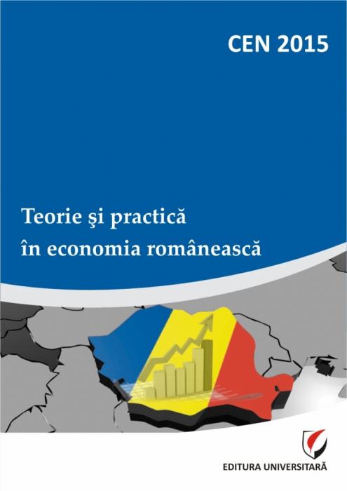 CEN 2015 - Teorie si practica in economia romaneasca 0