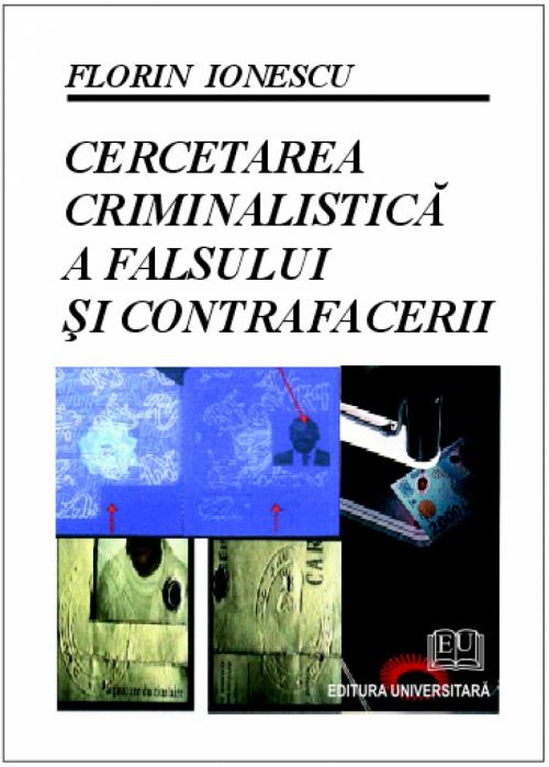 Cercetarea criminalistică a falsului si contrafacerii 0