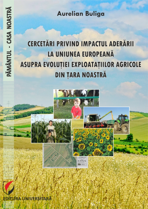 Cercetări privind impactul aderării la Uniunea Europeană asupra evoluției exploatațiilor agricole din țara noastră 0