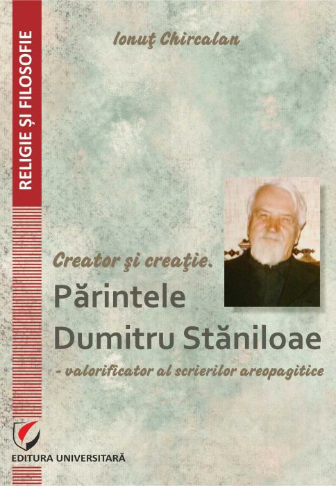 Creator si creatie. Parintele Dumitru Staniloae - valorificator al scrierilor areopagitice [0]