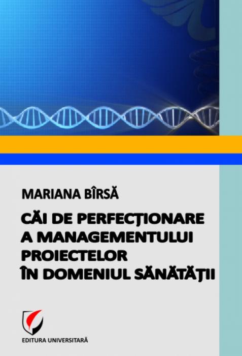 Căi de perfecţionare a managementului proiectelor în domeniul sănătăţii 0