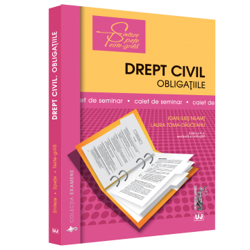 Civil law. Obligations. Seminar notebook. Second edition, revised and added - Ioan Ilies Neamt, Ioana Laura Toma-Dauceanu [0]