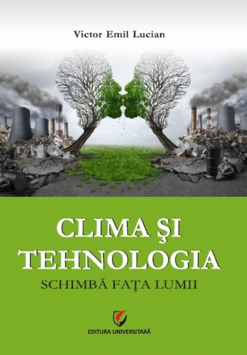 CLIMA SI TEHNOLOGIA SCHIMBA FATA LUMII 0