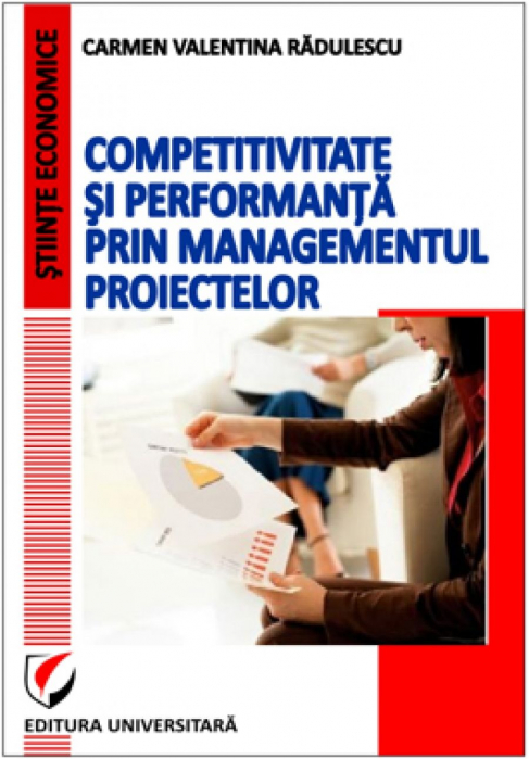 Competitivitate si performanta prin managementul proiectelor 0