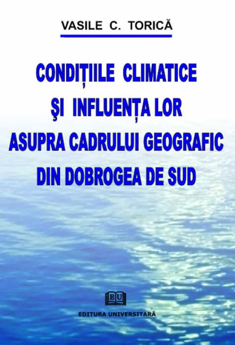 Climatic conditions and their influence on the geographic South Dobrogea 0