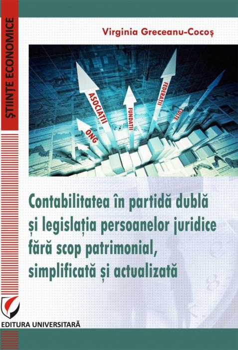 Contabilitatea in partida dubla si legislatia persoanelor juridice fara scop patrimonial, simplificata si actualizata 0