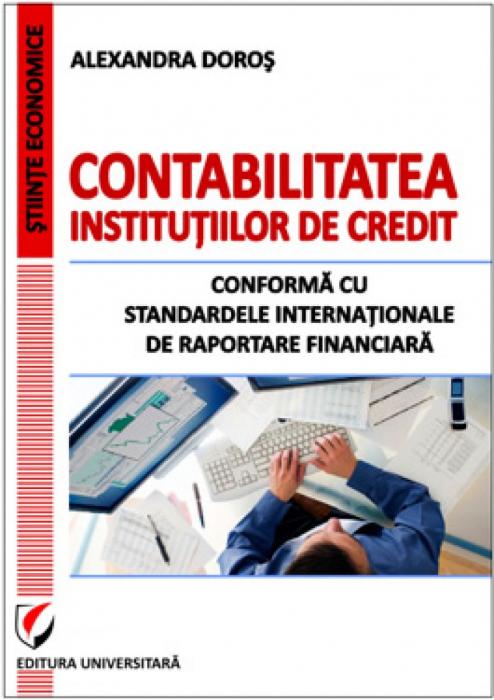 Contabilitatea institutiilor de credit conforma cu Standardele Internationale de raportare financiara 0