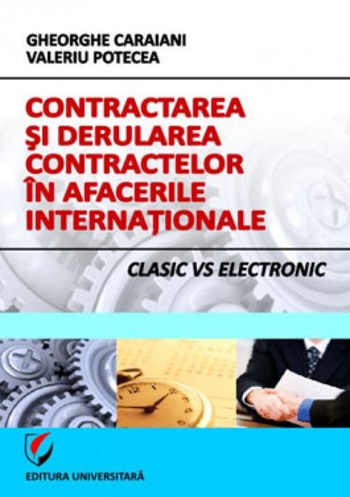 Contractarea si derularea contractelor in afacerile internationale - Clasic vs Electronic 0
