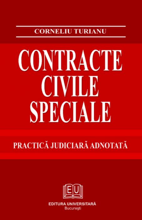 Contracte civile speciale - Practică judiciară comentată şi adnotată 0