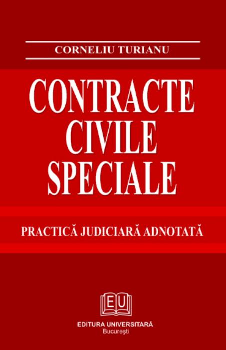 Contracte civile speciale. Practica judiciara adnotata 0