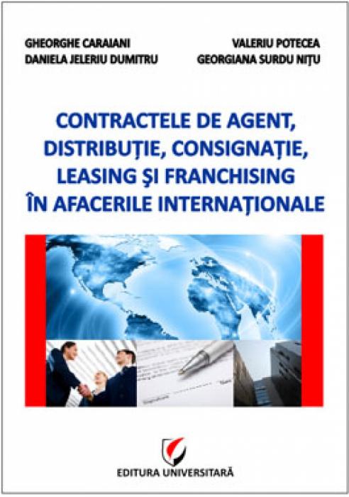 Contractele de agent, distribuţie, consignaţie, leasing şi franchising în afacerile internaţionale 0