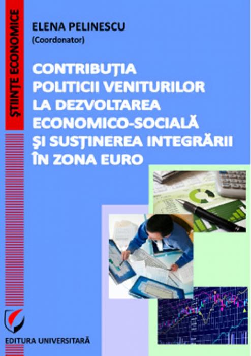 Contribuţia politicii veniturilor la dezvoltarea economico-socială şi susţinerea integrării în zona euro 0
