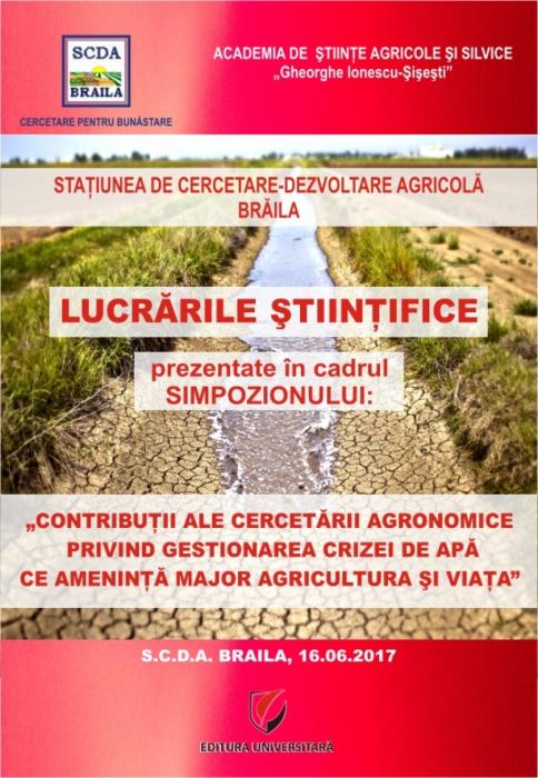 CONTRIBUTII ALE CERCETARII AGRONOMICE, PRIVIND GESTIONAREA CRIZEI DE APA CE AMENINTA MAJOR AGRICULTURA SI VIATA - SIMPOZION [0]