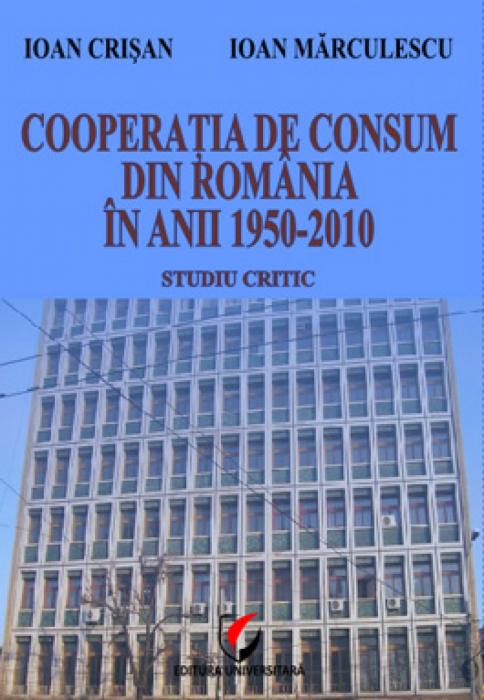 Cooperaţia de consum din România în anii 1950-2010. Studiu critic 0