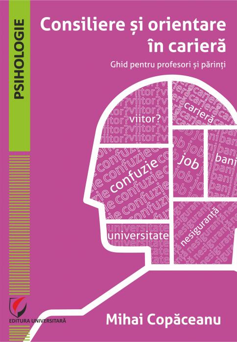 Consiliere si orientare in cariera. Ghid pentru profesori si parinti [0]