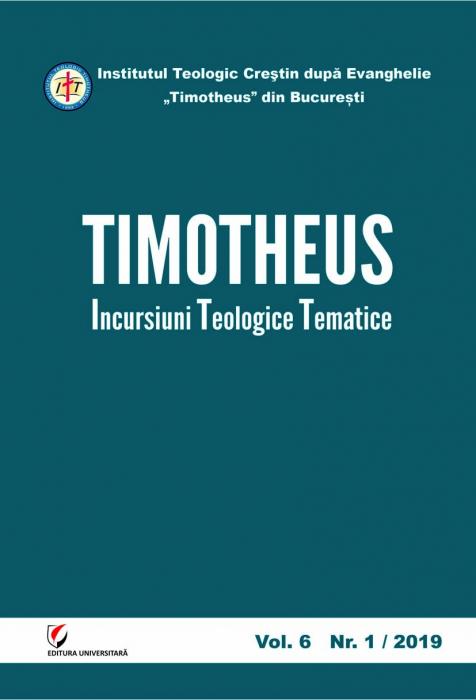 TIMOTHEUS. Incursiuni teologice tematice. Vol. 6, Nr. 1/2019 [0]