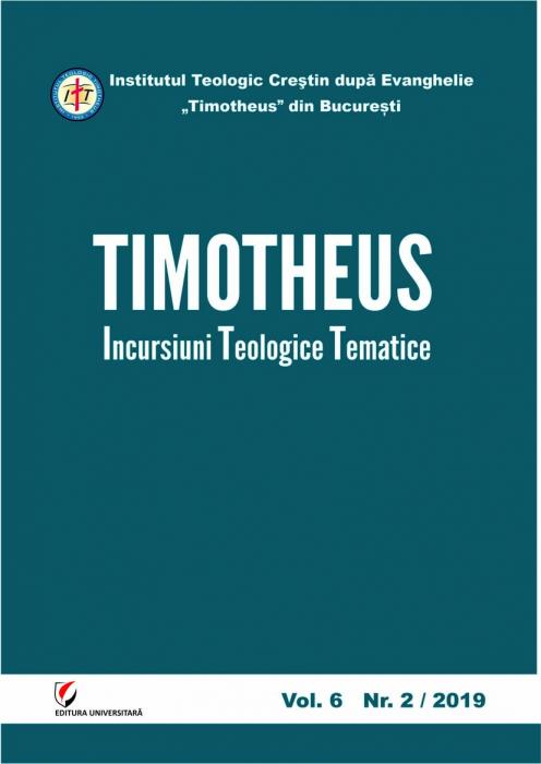 TIMOTHEUS. Incursiuni teologice tematice. Vol. 6, Nr. 2/2019 [0]
