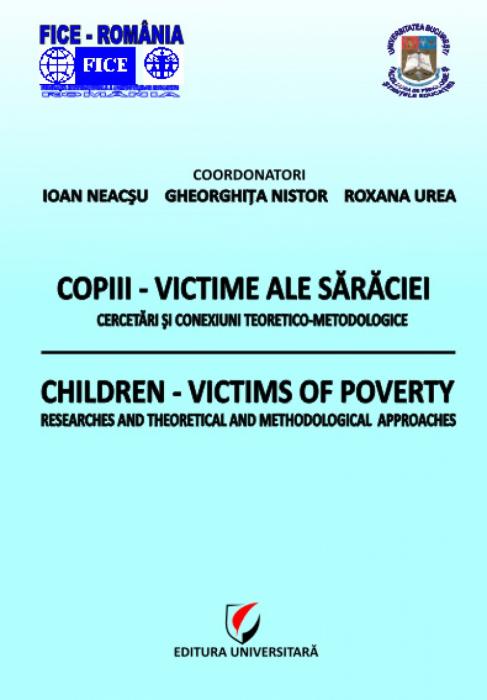 Copiii - Victime ale sărăciei - Cercetări şi conexiuni teoretico-metodologice 0