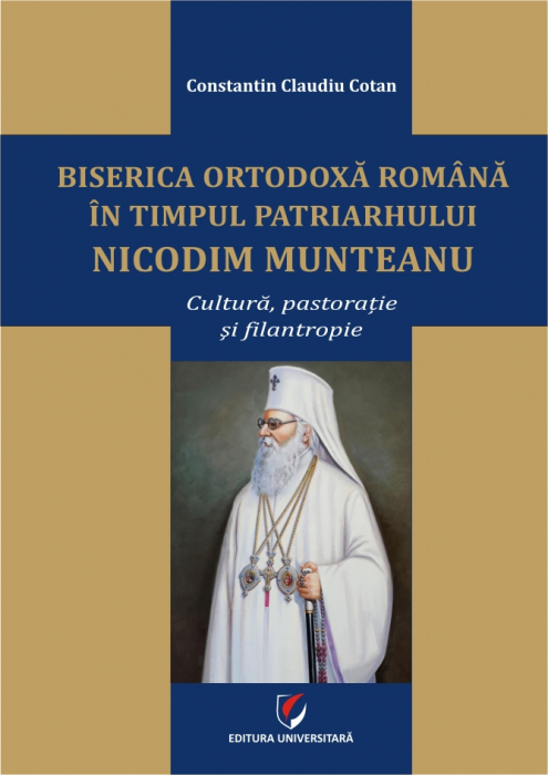 Romanian Orthodox Church during the time of Patriarch Nicodim Munteanu. Culture, pastoral care, philanthropy 0