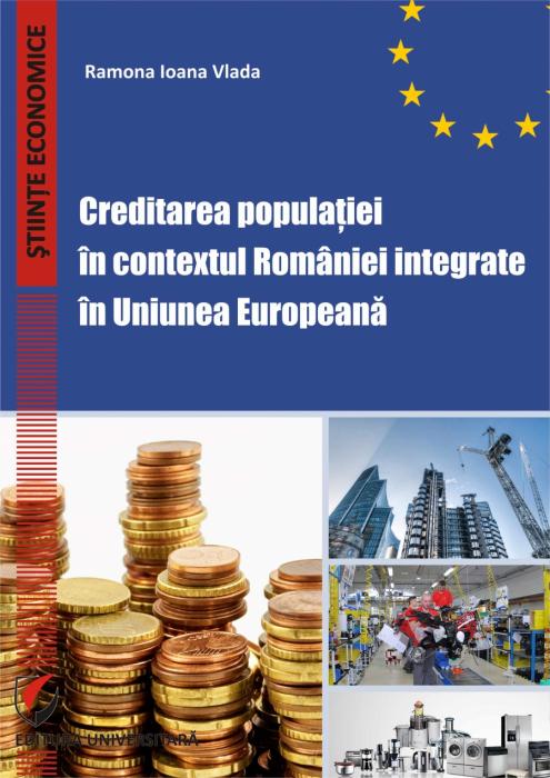 Creditarea populatiei in contextul Romaniei integrate in Uniunea Europeana 0