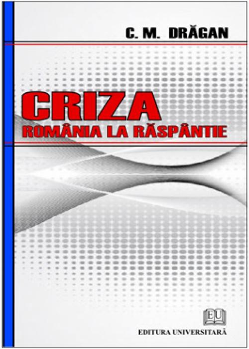 Criza. România la răspântie 0