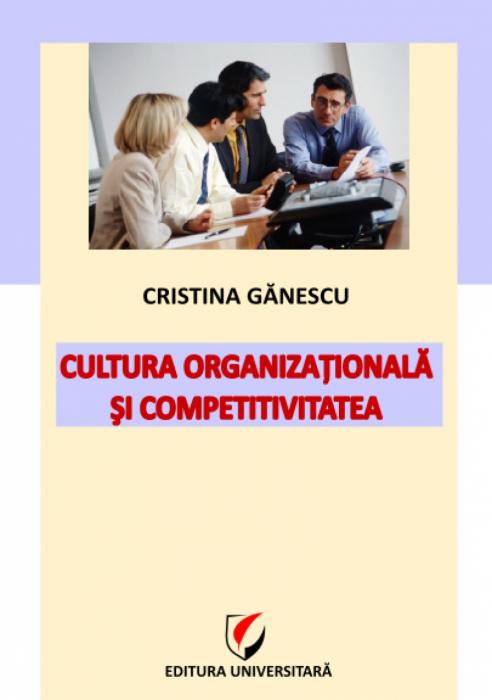 Cultura organizationala si competitivitatea [0]