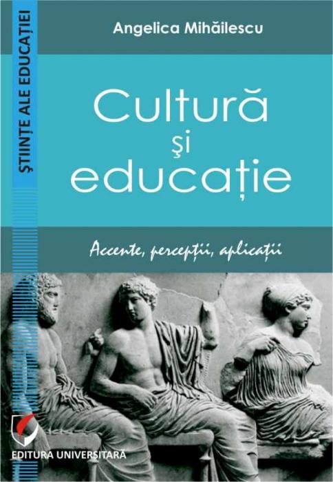 Cultura si educatie. Accente, perceptii, aplicatii 0