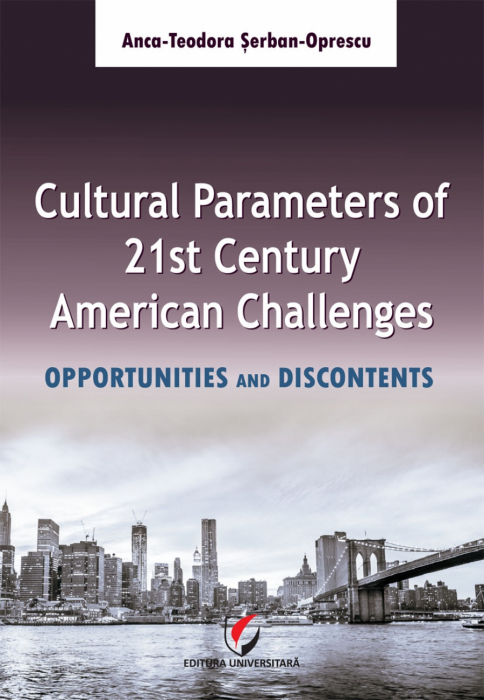Cultural Parameters of 21st Century. American Challenges. Opportunities and Discontents 0