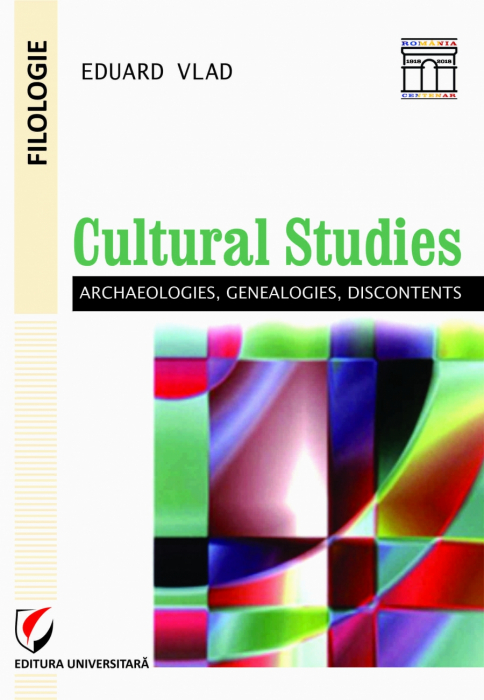 Cultural Studies: Archaeologies, Genealogies, Discontents 0