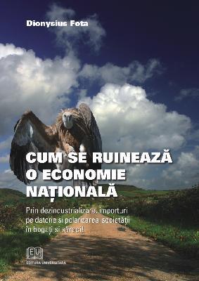 Cum se ruineaza o economie nationala - prin dezindustrializare, importuri pe datorie si polarizarea societatii in bogat si saraci 0