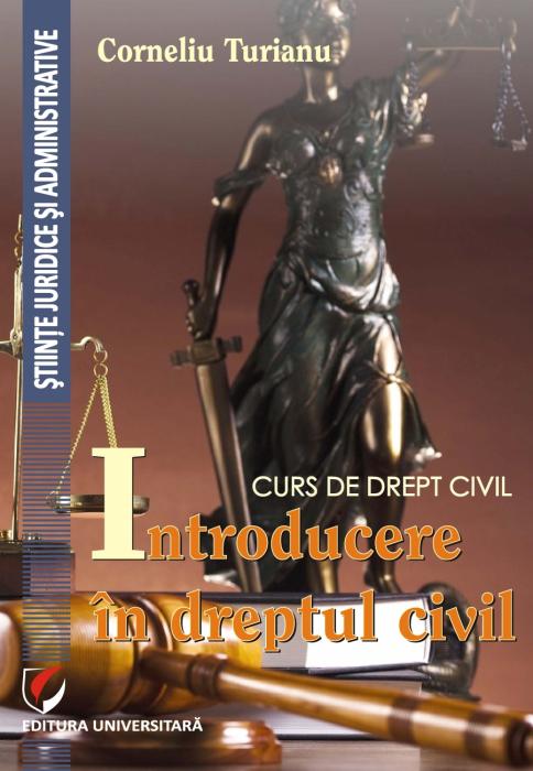Curs de drept civil. Introducere in dreptul civil 0