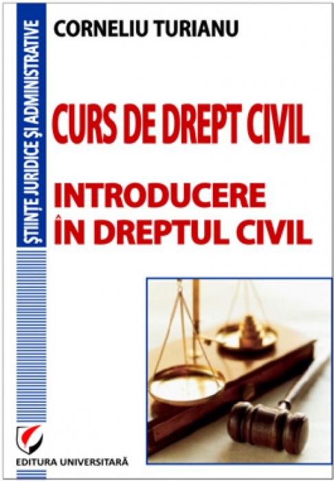 Curs de drept civil. Introducere în dreptul civil 0