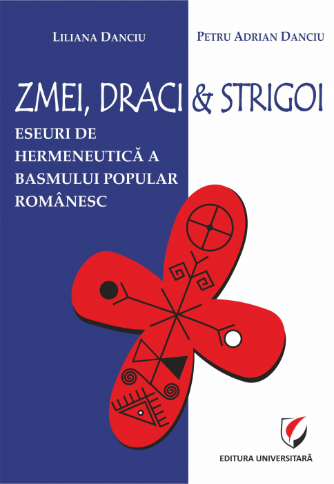 Dragons, devils and undead. Essays on the hermeneutics of the Romanian folk tale [0]